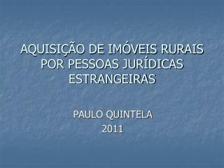 AQUISIÇÃO DE IMÓVEIS RURAIS POR PESSOAS JURÍDICAS ESTRANGEIRAS
