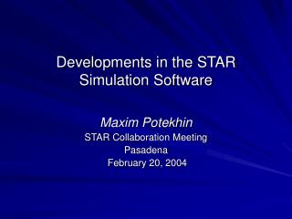 Developments in the STAR Simulation Software