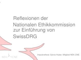 Reflexionen der    Nationalen Ethikkommission zur Einführung von    SwissDRG