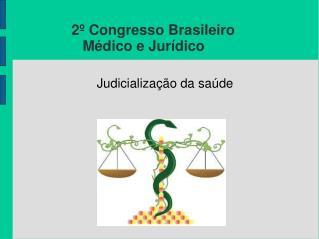 2º Congresso Brasileiro  Médico e Jurídico
