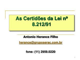 Antonio Herance Filho herance@gruposerac.br fone: (11) 2959.0220