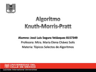 Alumno: José Luis Segura Velázquez 8157349 Profesora:  Mtra. Maria Elena  Chávez Solís