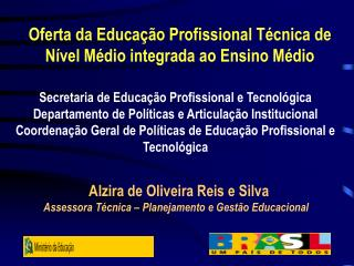 Oferta da Educação Profissional Técnica de Nível Médio integrada ao Ensino Médio