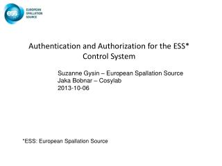 Authentication and Authorization for the ESS* Control System