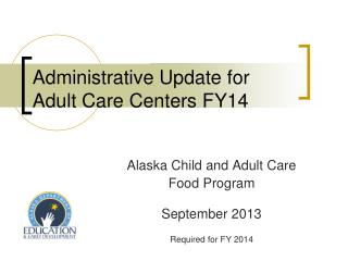Administrative Update for Adult Care Centers FY14