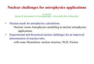 Nuclear challenges for astrophysics applications