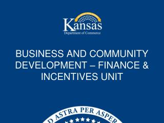 BUSINESS AND COMMUNITY DEVELOPMENT – FINANCE & INCENTIVES UNIT