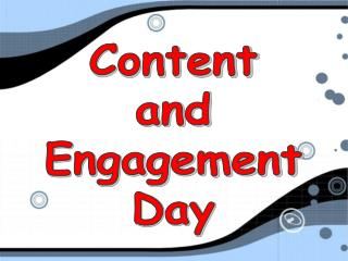 Content and Engagement Day