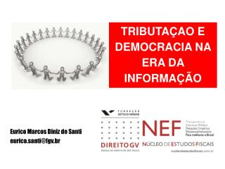 TRIBUTA�AO E DEMOCRACIA NA ERA DA INFORMA��O