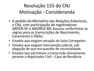 Resolução 155 do CNJ Motivação - Consideranda