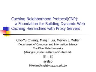 Cho-Yu Chiang, Ming T.Liu, Mervin E.Muller Department of Computer and Information Science