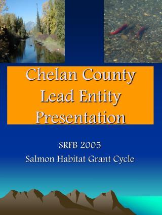 Chelan County  Lead Entity Presentation