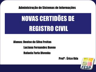 NOVAS CERTIDÕES DE  REGISTRO CIVIL