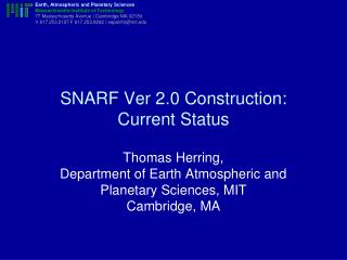 SNARF Ver 2.0 Construction: Current Status
