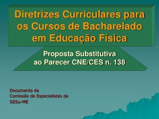 Diretrizes Curriculares para os Cursos de Bacharelado em Educação Física