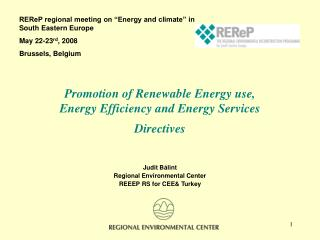 Promotion of Renewable Energy use,  Energy Efficiency and Energy Services  Directives