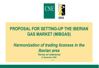 CNE-ERSE: Agreement of setting-up the Iberian gas market (MIBGAS)