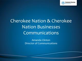 Cherokee Nation & Cherokee Nation Businesses Communications  Amanda Clinton