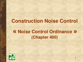 Construction Noise Control �  Noise Control Ordinance  � (Chapter 400)