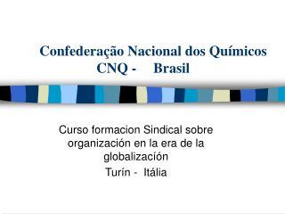 Confederação Nacional dos Químicos  CNQ -Brasil