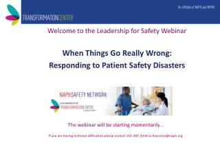 Welcome to the Leadership for Safety Webinar When Things Go Really Wrong:
