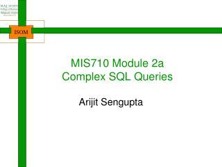 MIS710 Module 2a Complex SQL Queries
