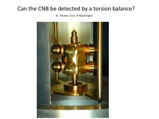 Can the CNB be detected by a torsion balance?