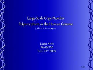Large-Scale Copy Number  Polymorphism in the Human Genome J. Sebat et al. Science,  305 :525