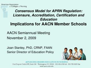 AACN Semiannual Meeting November 2, 2009 Joan Stanley, PhD, CRNP, FAAN