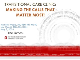 Transitional Care Clinic:  Making the Calls that Matter Most!