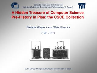A Hidden Treasure of Computer Science Pre-History in Pisa: the CSCE Collection