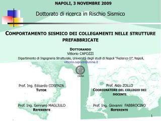 Comportamento sismico dei collegamenti nelle strutture prefabbricate Dottorando Vittorio CAPOZZI