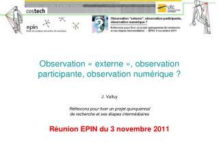 Observation «externe», observation participante, observation numérique ?