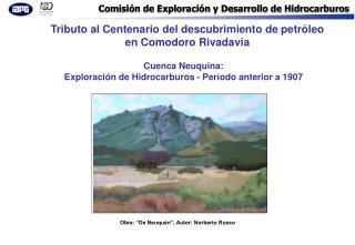 Cuenca Neuquina:   Exploración de Hidrocarburos - Período anterior a 1907