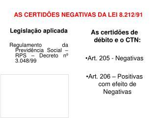 AS CERTIDÕES NEGATIVAS DA LEI 8.212/91