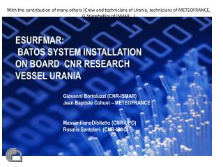 ESURFMAR:   BATOS SYSTEM INSTALLATION  ON BOARD  CNR RESEARCH VESSEL URANIA .,  . ..