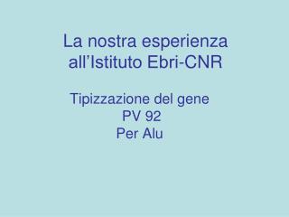 La nostra esperienza all'Istituto Ebri-CNR