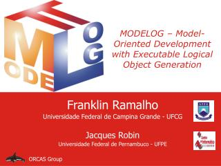 MODELOG – Model-Oriented Development with Executable Logical Object Generation