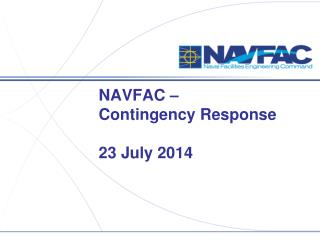 NAVFAC – Contingency Response 23 July 2014