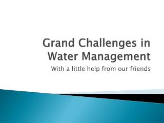Grand Challenges in Water Management
