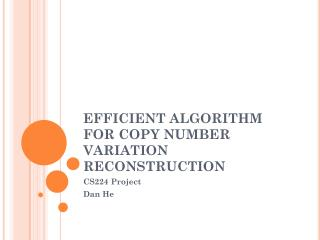 EFFICIENT ALGORITHM FOR COPY NUMBER VARIATION RECONSTRUCTION