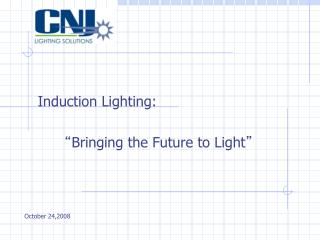 "Induction Lighting: "" Bringing the Future to Light """