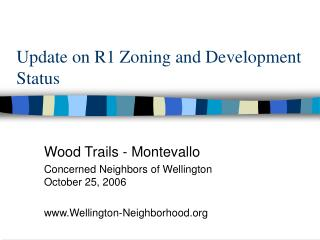 Update on R1 Zoning and Development Status