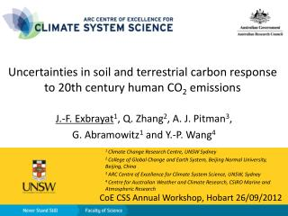 Uncertainties in soil and terrestrial carbon response to 20th century human CO 2  emissions