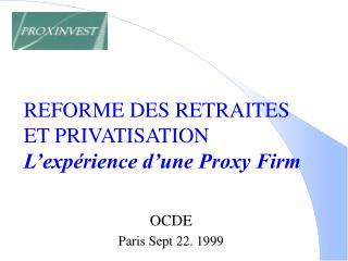 REFORME DES RETRAITES  ET PRIVATISATION L'expérience d'une Proxy Firm