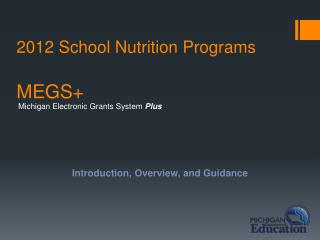 2012 School Nutrition Programs  MEGS+