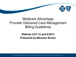 Medicare Advantage  Provider Delivered Care Management Billing Guidelines