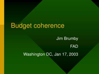 Budget coherence