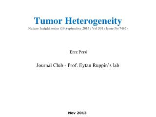 Tumor Heterogeneity Nature Insight series (19 September 2013 /  Vol  501 / Issue No 7467)