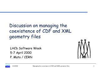 Discussion on managing the coexistence of CDF and XML geometry files